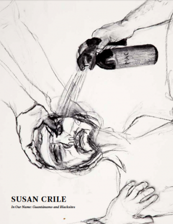Susan Crile In Our Name: Guantánamo and Black Sites: Interview