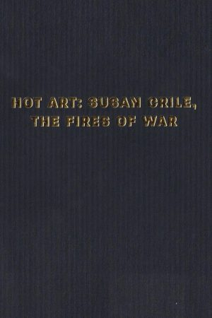 Susan Crile Hot Art: Susan Crile The Fires of War